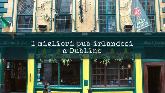 I migliori pub irlandesi a Dublino
