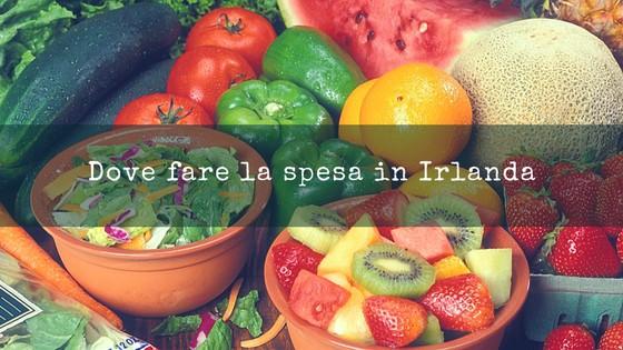 Dove fare la spesa in Irlanda