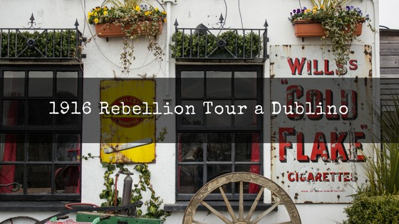 1916 Rebellion Tour a Dublino