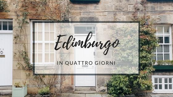 Cosa vedere a Edimburgo in 4 giorni