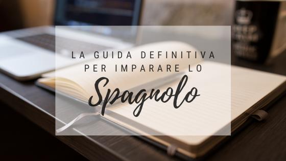 La guida definitiva per imparare lo spagnolo da autodidatta